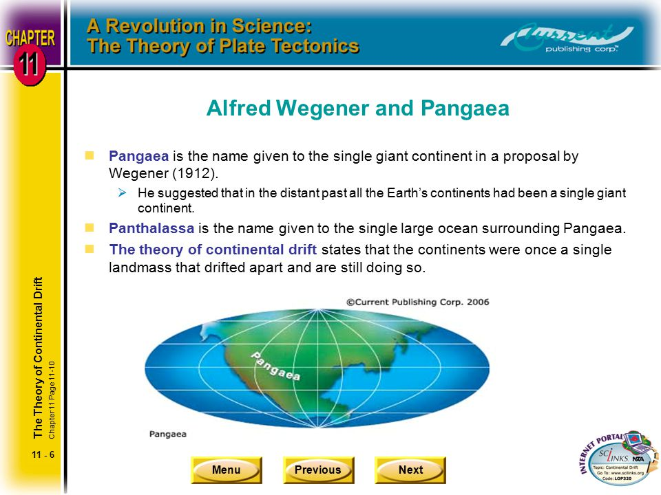 MenuPreviousNext 11 - 6 Alfred Wegener and Pangaea nPangaea is the name given to the single giant continent in a proposal by Wegener (1912).