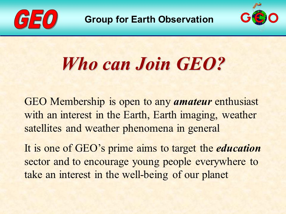Group for Earth Observation Who can Join GEO.