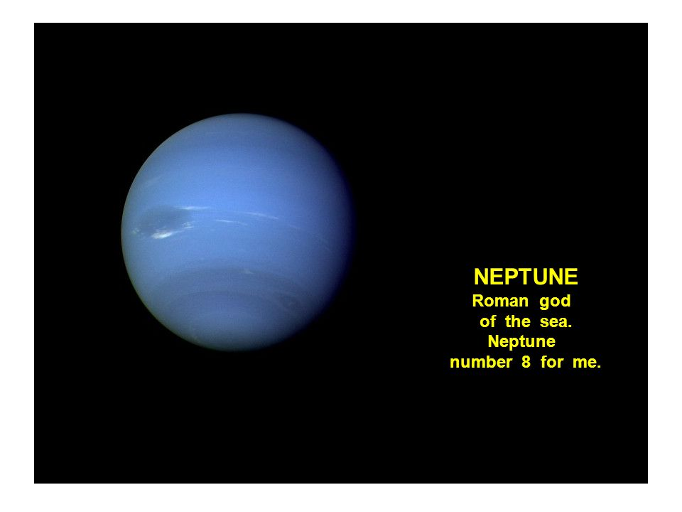 NEPTUNE Roman god of the sea. Neptune number 8 for me.