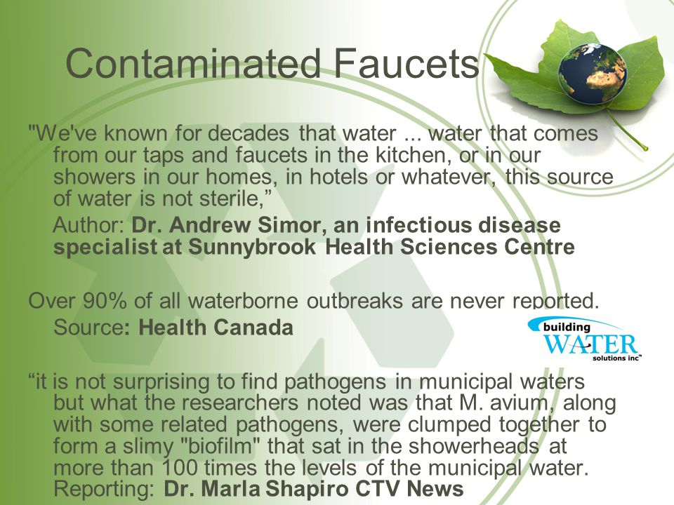 Contaminated Faucets We ve known for decades that water...
