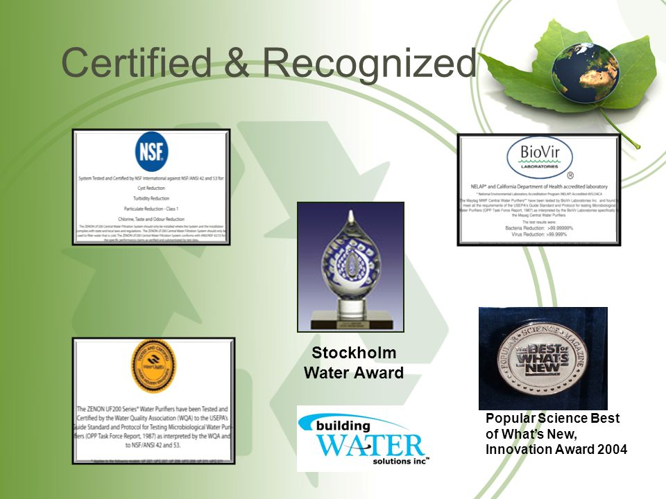Certified & Recognized Stockholm Water Award Popular Science Best of What's New, Innovation Award 2004