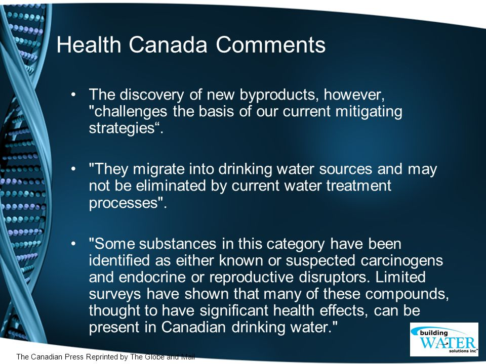 Health Canada Comments The discovery of new byproducts, however, challenges the basis of our current mitigating strategies .