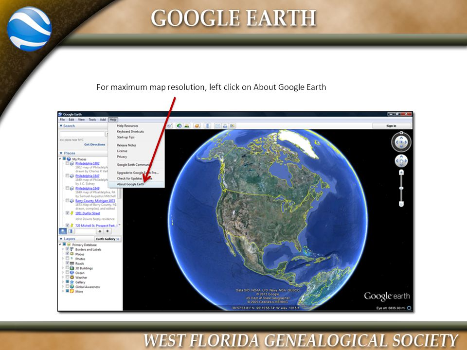 For maximum map resolution, left click on About Google Earth