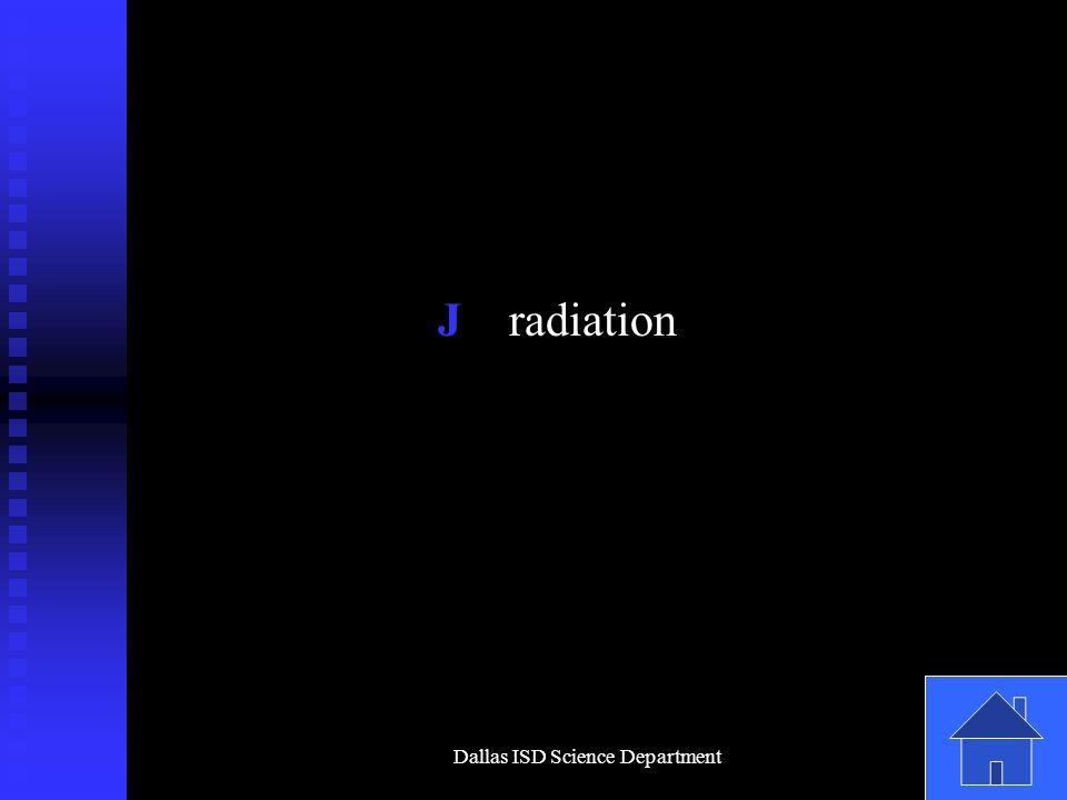 Dallas ISD Science Department J radiation