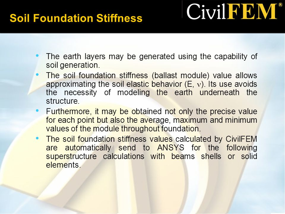 Soil Foundation Stiffness The earth layers may be generated using the capability of soil generation.