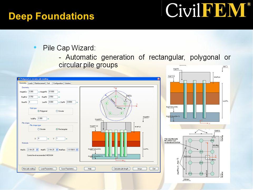 Deep Foundations Pile Cap Wizard: - Automatic generation of rectangular, polygonal or circular pile groups