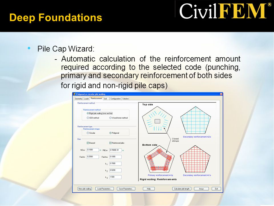 Deep Foundations Pile Cap Wizard: - Automatic calculation of the reinforcement amount required according to the selected code (punching, primary and secondary reinforcement of both sides for rigid and non-rigid pile caps)