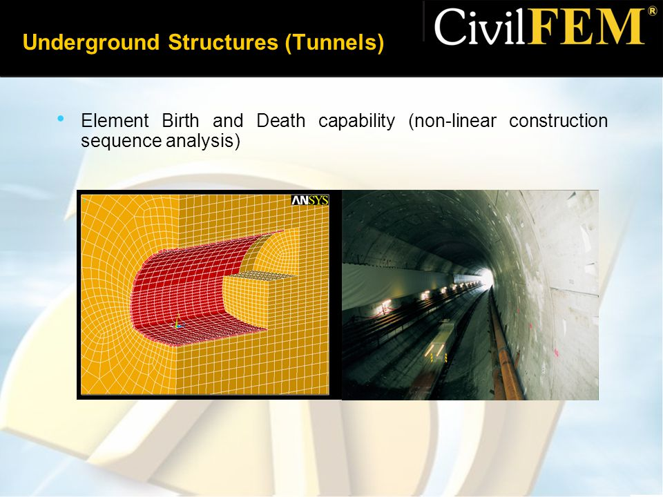 Underground Structures (Tunnels) Element Birth and Death capability (non-linear construction sequence analysis)