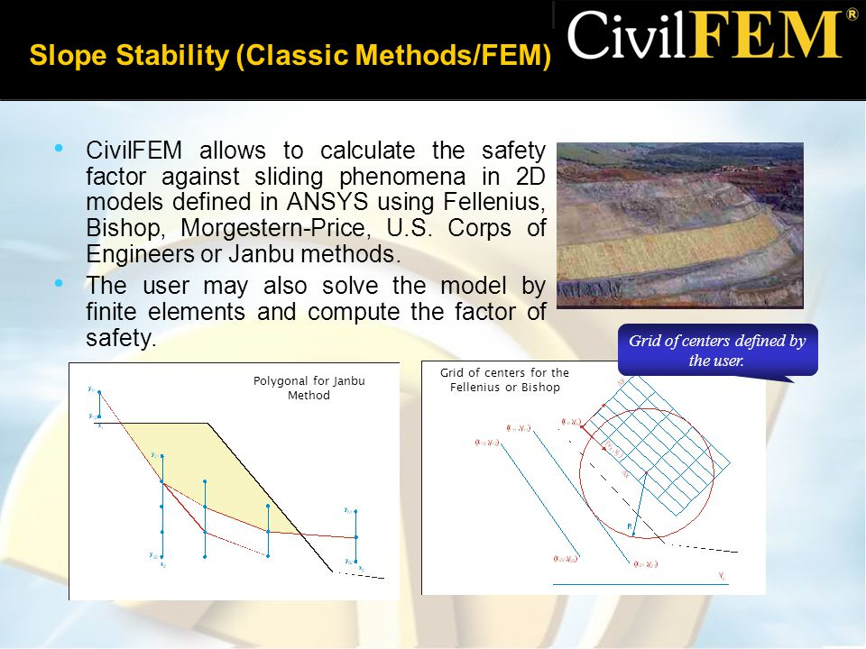 Slope Stability (Classic Methods/FEM) Polygonal for Janbu Method Grid of centers for the Fellenius or Bishop Grid of centers defined by the user.