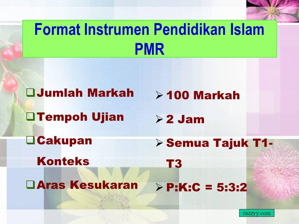 Format Instrumen Pendidikan Islam PMR  Jenis Instrumen  Bilangan Soalan  Ujian Subjektif  Bahagian A – 2 Soalan (Jawab 1 soalan sahaja)  Bahagian