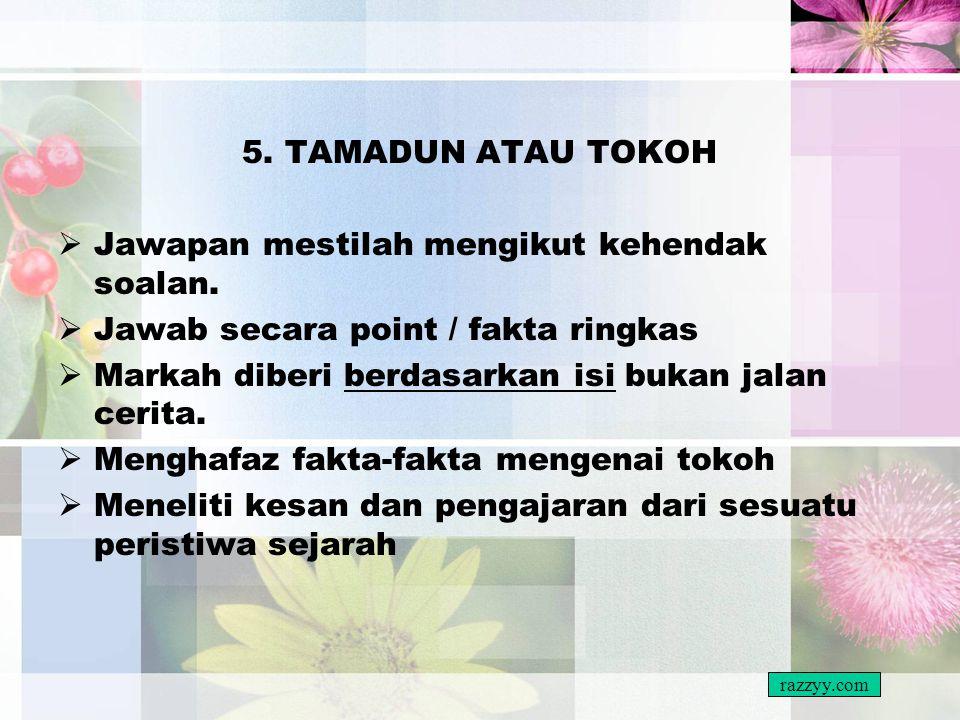 SOALAN 5 BAHAGIAN SIRAH BENTUK SOALAN:- 1.Menjawab soalan berdasarkan pernyataan yang diberi. 2.Terus kepada soalan. 3.Tokoh-tokoh Islam. razzyy.com