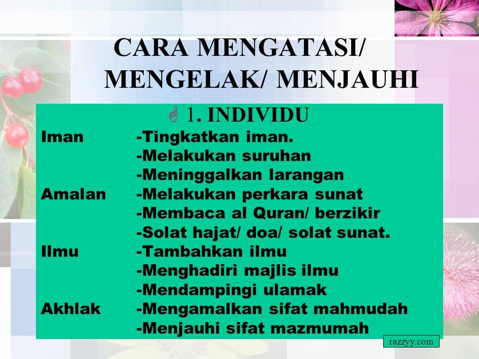 SEBAB BERLAKU/ MELAKUKAN(SAMBUNG) 3 MASYARAKAT/ NEGARA  Perundangan-Tiada Penguatkuasaan -Undang-undang tidak berat -Tidak mengikut perundangan islam
