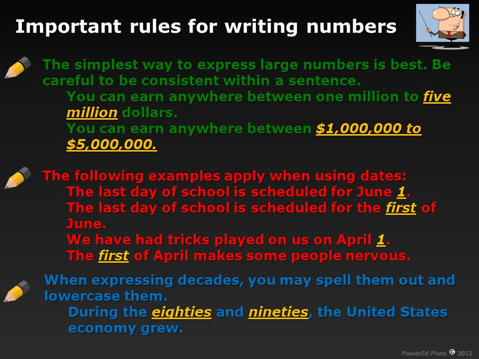 Important rules for writing numbers The simplest way to express large numbers is best.