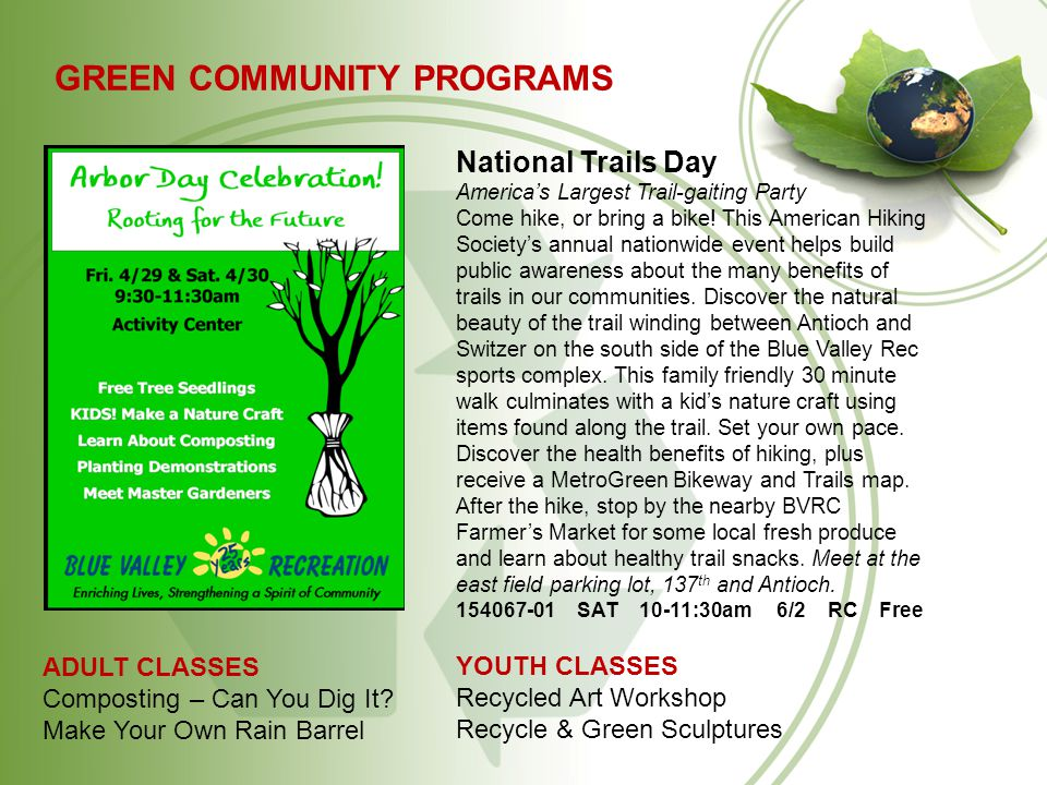 GREEN COMMUNITY PROGRAMS NATIONAL TRAILS DAY Saturday, JUNE 2ND 10:00-11:30am Meet at the Blue Valley Rec Sports Complex, east field parking lot, 137th and Antioch.