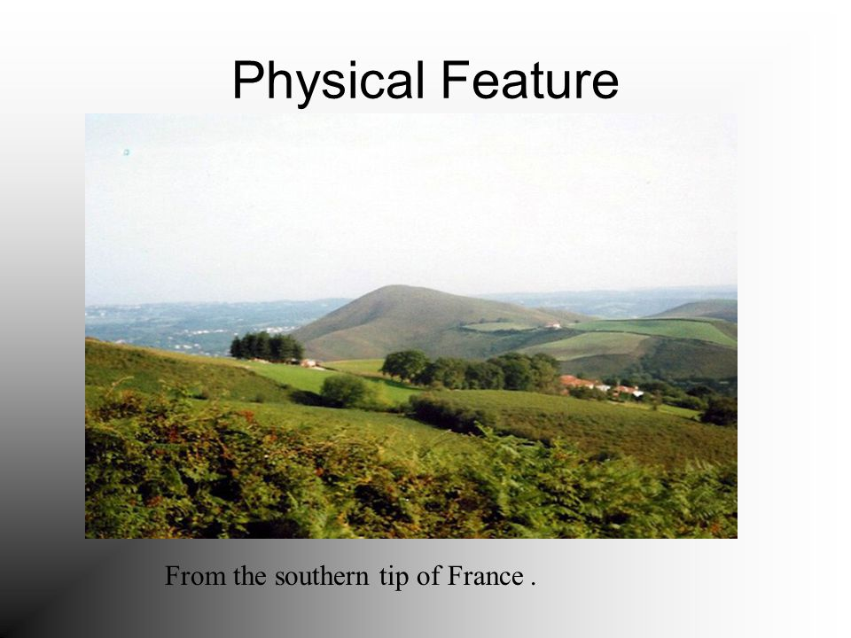 Physical Feature From the southern tip of France.