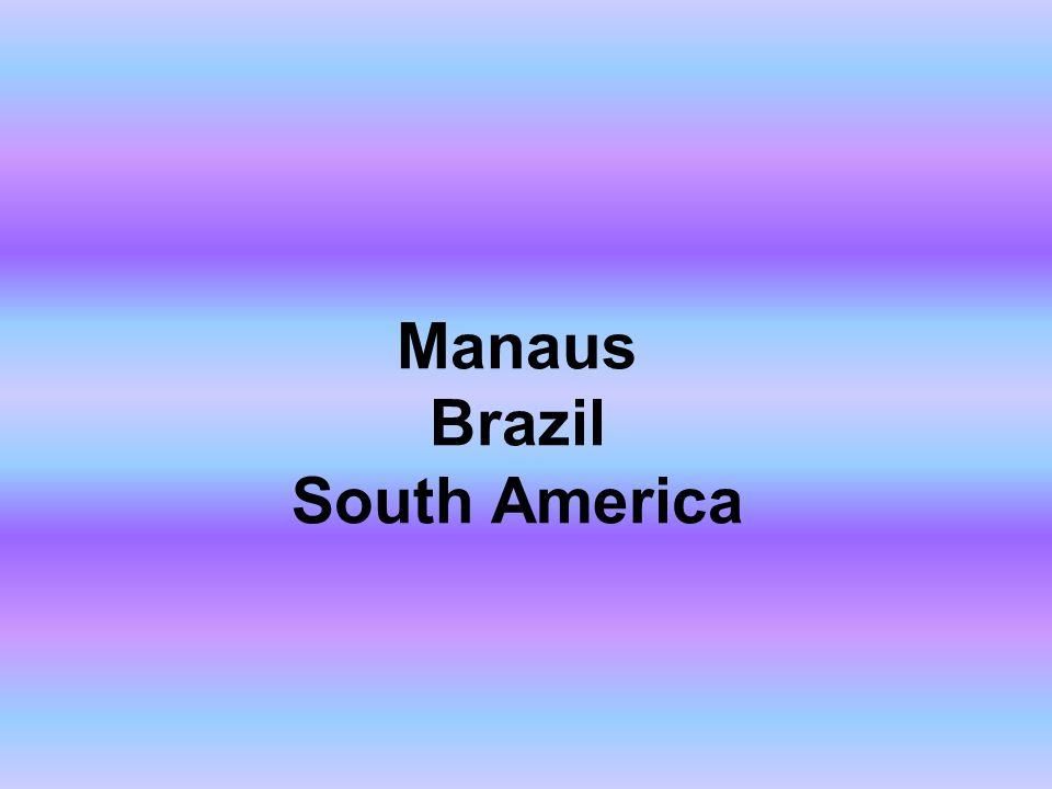 Manaus Brazil South America