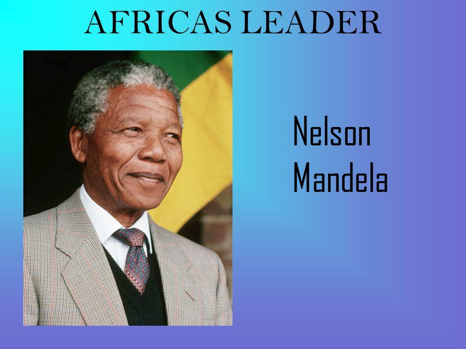 AFRICAS LEADER Nelson Mandela
