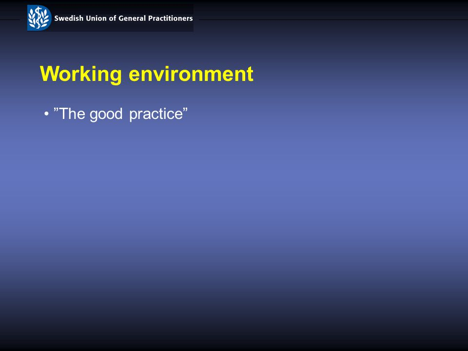 Working environment The good practice