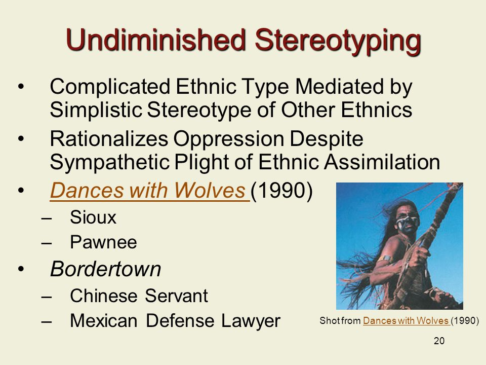 20 Undiminished Stereotyping Complicated Ethnic Type Mediated by Simplistic Stereotype of Other Ethnics Rationalizes Oppression Despite Sympathetic Pl