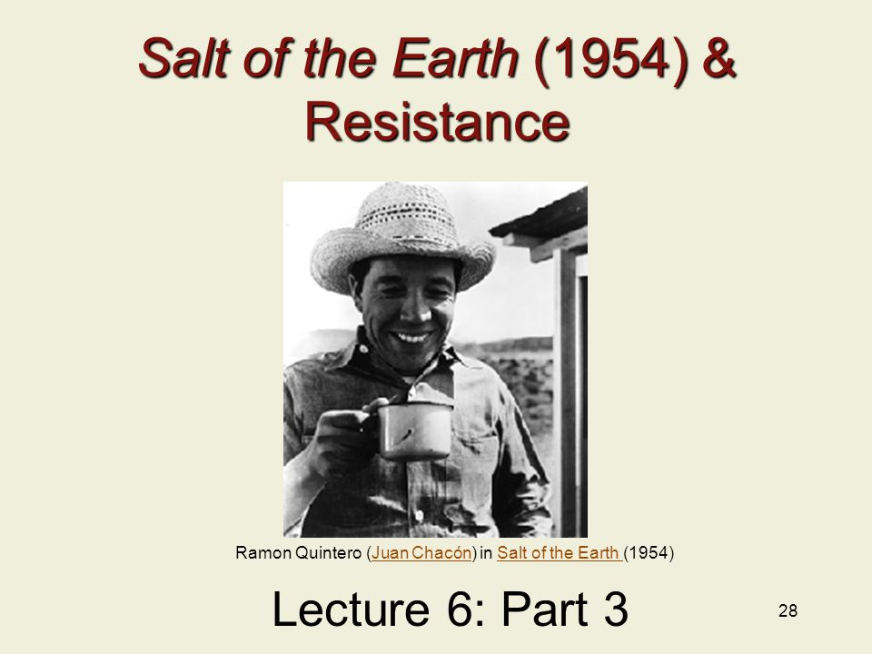 28 Salt of the Earth (1954) & Resistance Lecture 6: Part 3 Ramon Quintero (Juan Chacón) in Salt of the Earth (1954)Juan ChacónSalt of the Earth