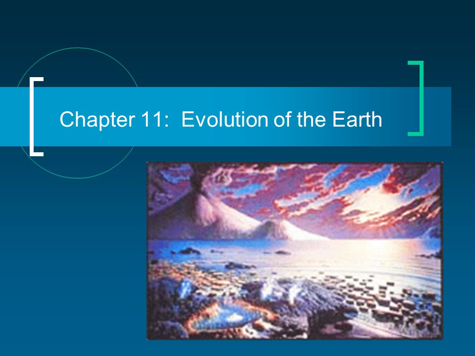 Chapter 11: Evolution of the Earth