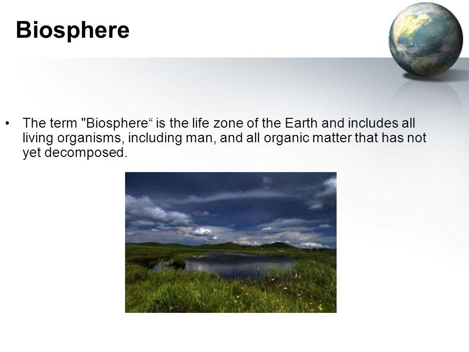 Biosphere The term