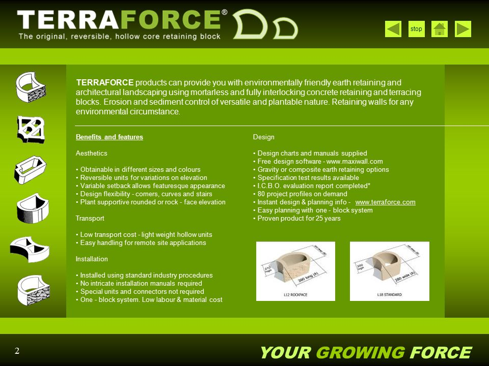 YOUR GROWING FORCE stop 2 TERRAFORCE products can provide you with environmentally friendly earth retaining and architectural landscaping using mortar