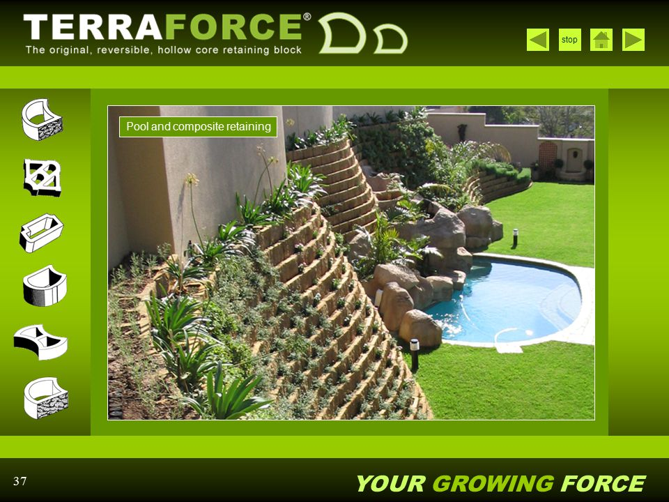 YOUR GROWING FORCE stop 37 Pool and composite retaining