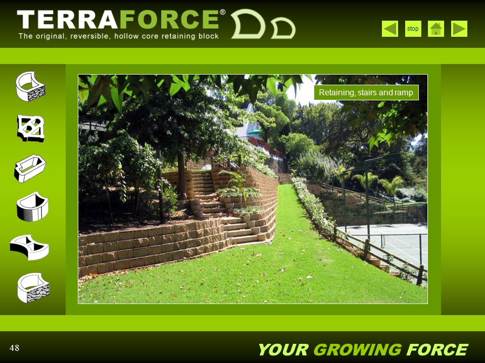 YOUR GROWING FORCE stop 48 Retaining, stairs and ramp