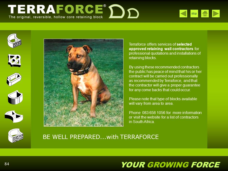 YOUR GROWING FORCE stop 84 BE WELL PREPARED...with TERRAFORCE Terraforce offers services of selected approved retaining wall contractors for professio
