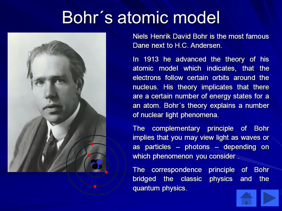Bohr´s atomic model Niels Henrik David Bohr is the most famous Dane next to H.C.