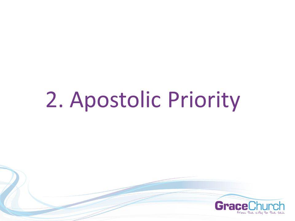 2. Apostolic Priority