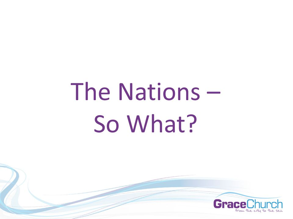 The Nations – So What?