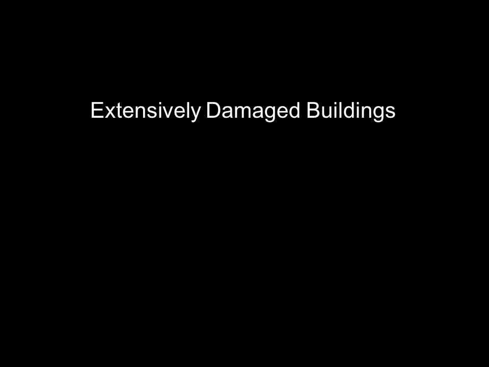 Extensively Damaged Buildings