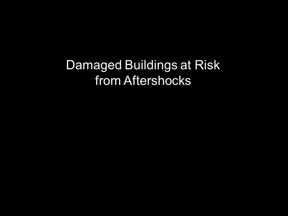 Damaged Buildings at Risk from Aftershocks
