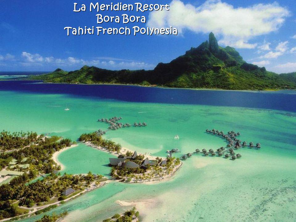 La Meridien Resort Bora Bora Tahiti French Polynesia