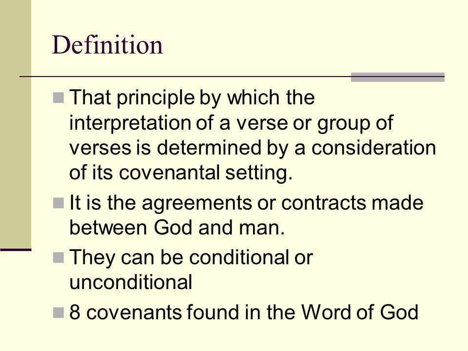 Definition That principle by which the interpretation of a verse or group of verses is determined by a consideration of its covenantal setting. It is