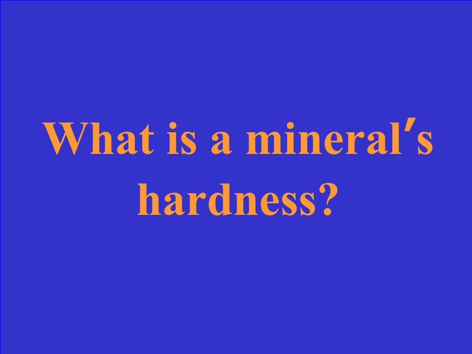 What is a mineral's hardness?