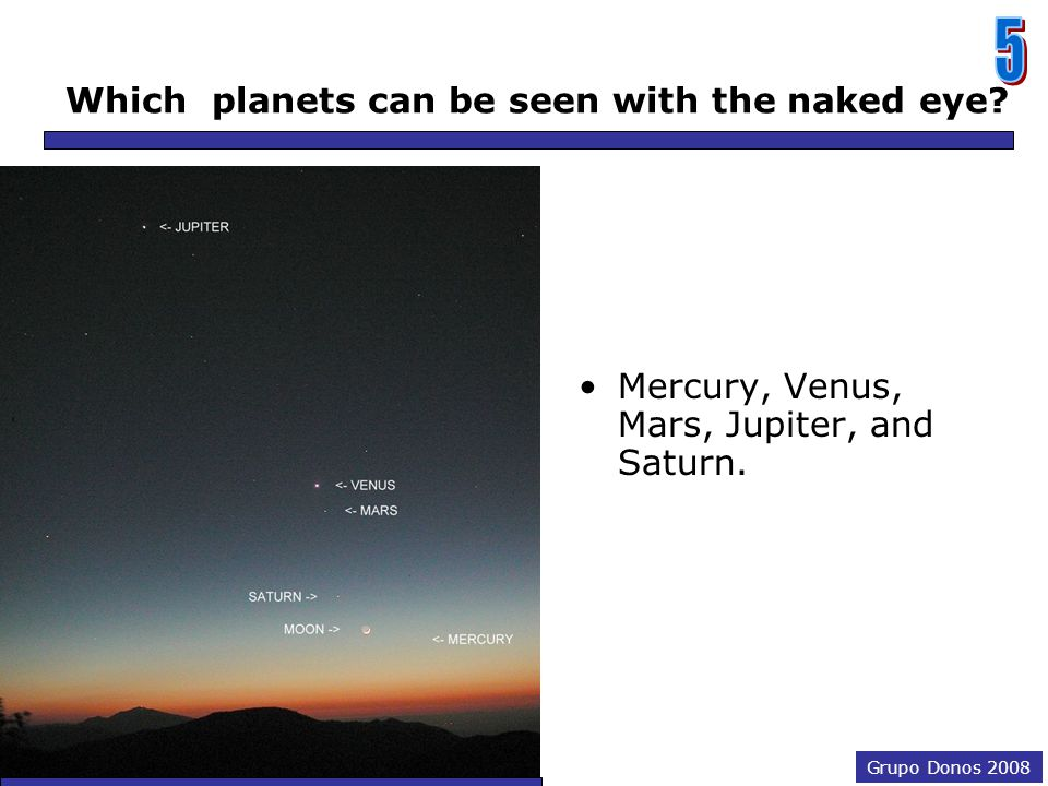 Grupo Donos 2008 Which planets can be seen with the naked eye.