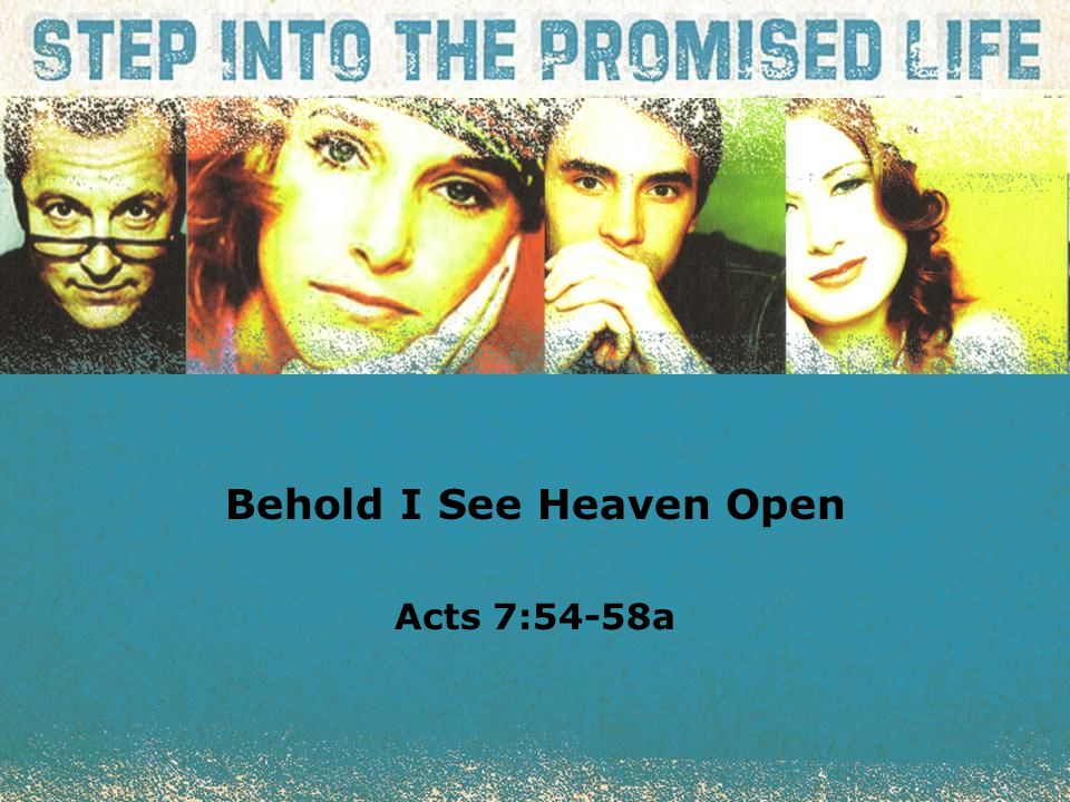 textbox center Behold I See Heaven Open Acts 7:54-58a