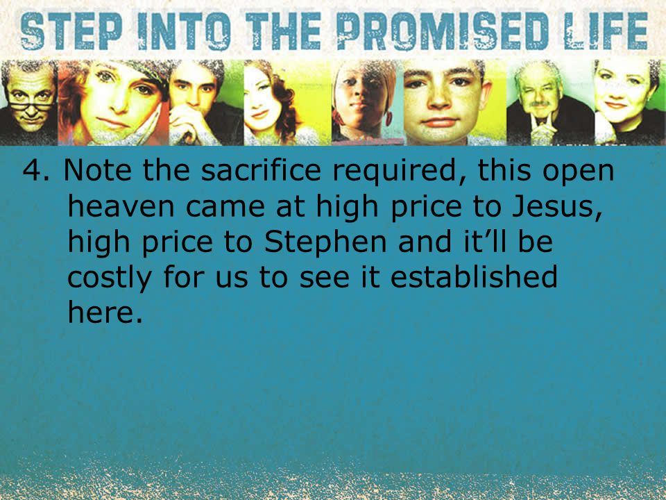 textbox center 4. Note the sacrifice required, this open heaven came at high price to Jesus, high price to Stephen and it'll be costly for us to see i