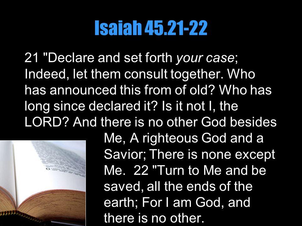 Isaiah 45.21-22 21