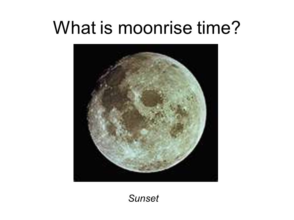 What is moonrise time? Sunset