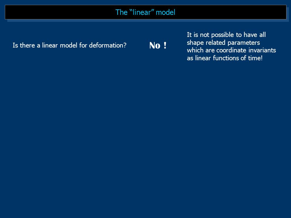 The linear model Is there a linear model for deformation.