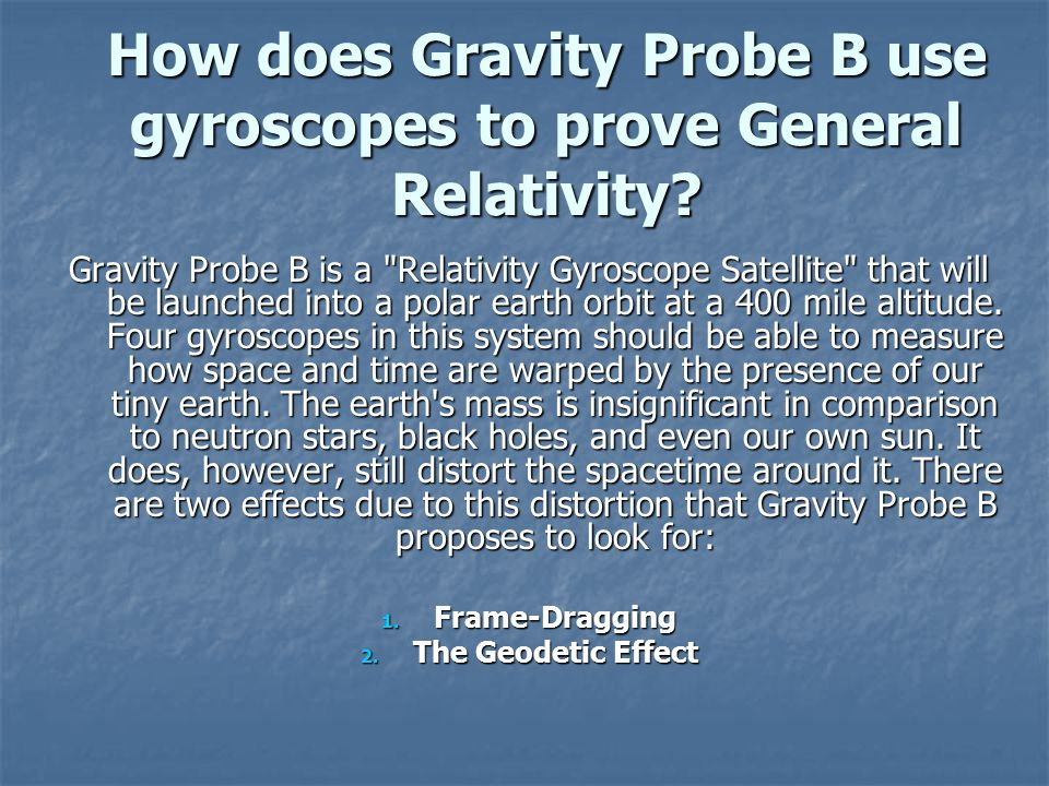 How does Gravity Probe B use gyroscopes to prove General Relativity.