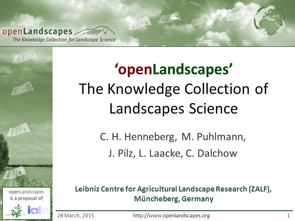 openLandscapes is a proposal of 1 http://www.openlandscapes.org 'openLandscapes' The Knowledge Collection of Landscapes Science C.