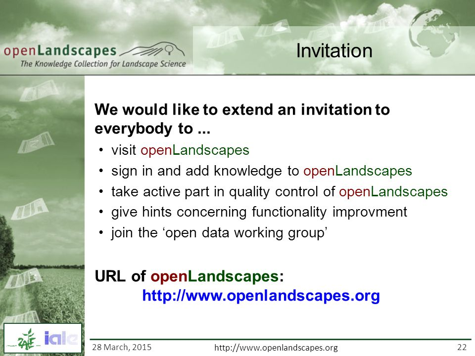 22 http://www.openlandscapes.org Invitation We would like to extend an invitation to everybody to...