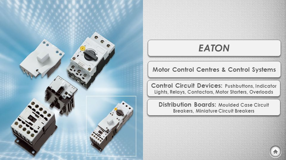 Motor Control Centres & Control Systems Control Circuit Devices: Pushbuttons, Indicator Lights, Relays, Contactors, Motor Starters, Overloads Distribu