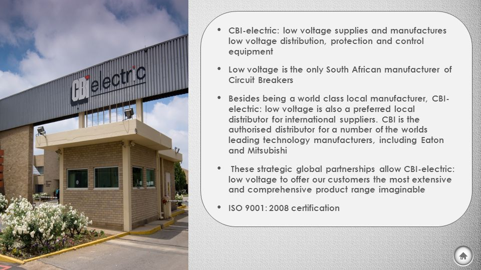 CBI-electric: low voltage supplies and manufactures low voltage distribution, protection and control equipment Low voltage is the only South African m