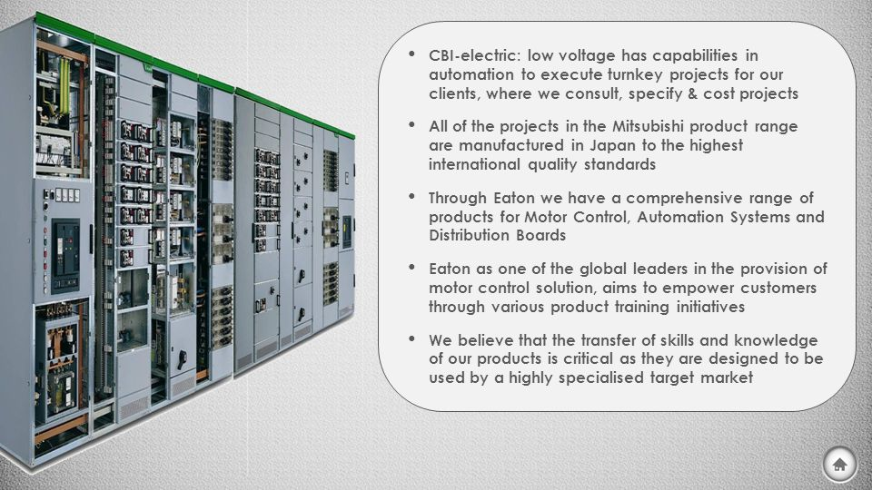 CBI-electric: low voltage has capabilities in automation to execute turnkey projects for our clients, where we consult, specify & cost projects All of
